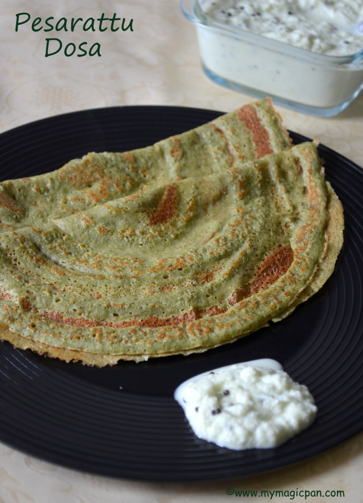 Pesarattu Dosa My Magic Pan