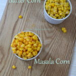 Cup Corn 2 Ways - Butter Corn - Masala Corn