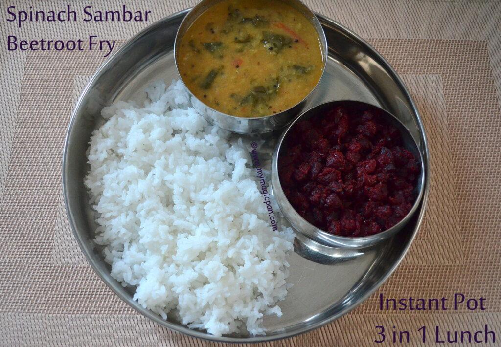 Instant Pot PIP Keerai Sambar Rice and Beetroot Fry