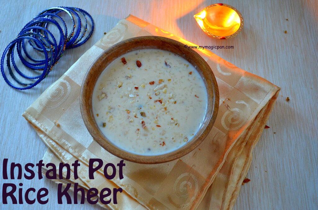 Instant Pot Rice Kheer My Magic Pan