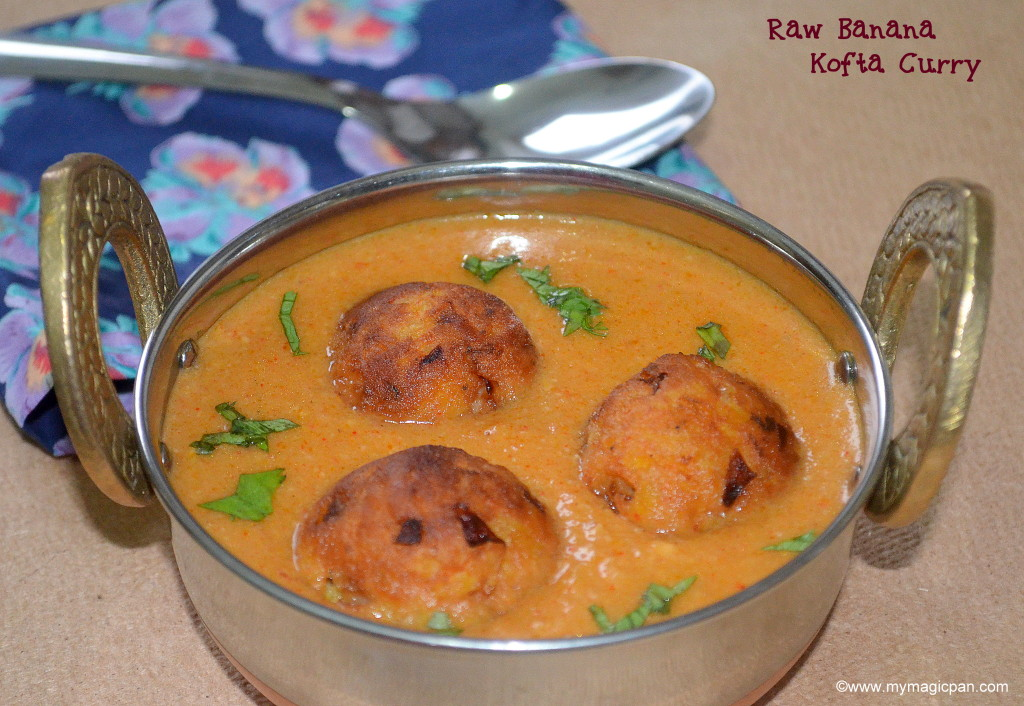 Raw Banana Kofta Curry - Kachhe Kele ki Kofta Curry